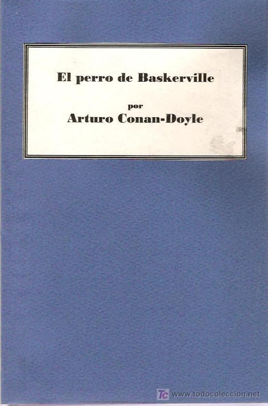 EL PERRO DE BASKERVILLE / ARTURO CONAN-DOYLE * NOVELA POLICIACA * (Libros antiguos (hasta 1936), raros y curiosos - Literatura - Terror, Misterio y Policíaco)