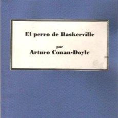 Libros antiguos: EL PERRO DE BASKERVILLE / ARTURO CONAN-DOYLE * NOVELA POLICIACA *. Lote 26267001
