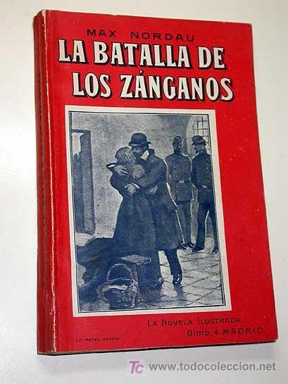 LA BATALLA DE LOS ZÁNGANOS, MAX NORDAU. LA NOVELA ILUSTRADA, VICENTE BLASCO IBÁÑEZ. SIN FECHA.++ (Libros antiguos (hasta 1936), raros y curiosos - Literatura - Terror, Misterio y Policíaco)