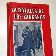 Libros antiguos: LA BATALLA DE LOS ZÁNGANOS, MAX NORDAU. LA NOVELA ILUSTRADA, VICENTE BLASCO IBÁÑEZ. SIN FECHA.++. Lote 25362887
