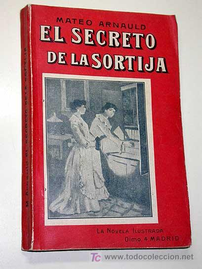 EL SECRETO DE LA SORTIJA, MATEO ARNAULD. LA NOVELA ILUSTRADA, VICENTE BLASCO IBÁÑEZ. SIN FECHA.++ (Libros antiguos (hasta 1936), raros y curiosos - Literatura - Terror, Misterio y Policíaco)