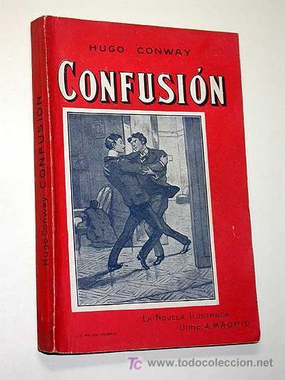 CONFUSIÓN. HUGO CONWAY. LA CIEGA. CONSCIENCE. LA NOVELA ILUSTRADA, VICENTE BLASCO IBÁÑEZ. SIN FECHA. (Libros antiguos (hasta 1936), raros y curiosos - Literatura - Terror, Misterio y Policíaco)