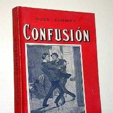 Libros antiguos: CONFUSIÓN. HUGO CONWAY. LA CIEGA. CONSCIENCE. LA NOVELA ILUSTRADA, VICENTE BLASCO IBÁÑEZ. SIN FECHA.. Lote 25362883