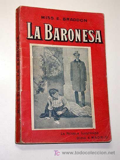 LA BARONESA, MISS E. BRADDON. CAJA PANDORA. LA NOVELA ILUSTRADA VICENTE BLASCO IBÁÑEZ. SIN FECHA.++ (Libros antiguos (hasta 1936), raros y curiosos - Literatura - Terror, Misterio y Policíaco)