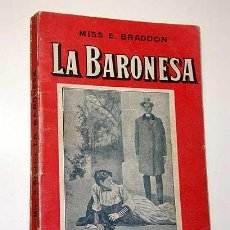 Libros antiguos: LA BARONESA, MISS E. BRADDON. CAJA PANDORA. LA NOVELA ILUSTRADA VICENTE BLASCO IBÁÑEZ. SIN FECHA.++. Lote 25362884