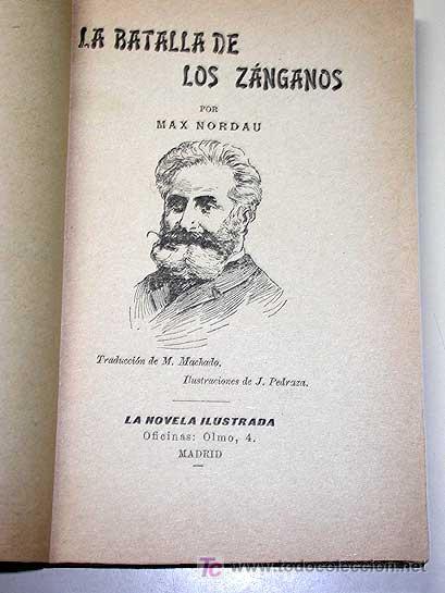 Libros antiguos: LA BATALLA DE LOS ZÁNGANOS, MAX NORDAU. LA NOVELA ILUSTRADA, VICENTE BLASCO IBÁÑEZ. SIN FECHA.++ - Foto 2 - 25362887