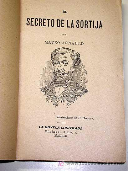 Libros antiguos: EL SECRETO DE LA SORTIJA, MATEO ARNAULD. LA NOVELA ILUSTRADA, VICENTE BLASCO IBÁÑEZ. SIN FECHA.++ - Foto 2 - 25362885
