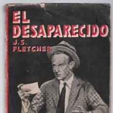 Libros antiguos: COLECCIÓN FAMA. EL DESAPARECIDO. J.S.FLETCHER. EDITORIAL JUVENTUD 1931. Lote 22381363