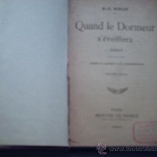 Libros antiguos: QUAND LE DORMEUR S´EVEILLERA DE H. G. WELLS(1924) (MERCURE DE FRANCE). Lote 17637460