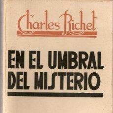 Libros antiguos: EN EL UMBRAL DEL MISTERIO : EL DESCUBRIMIENTO... / C. RICHET. BCN : ARALUCE, 1936. 18X12CM. 266 P.. Lote 20864793
