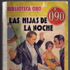 Libros antiguos: LAS HIJAS DE LA NOCHE - EDGAR WALLACE - BIBLIOTECA ORO 5 ENERO 1935.. Lote 16636530