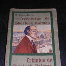 Libros antiguos: A CONAN-DOYLE - AVENTURAS DE SHERLOCK HOLMES - TRIUNFOS DE SHERLOCK HOLMES 1909. Lote 17235641