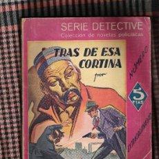 Libros antiguos: TRAS DE ESA CORTINA- EARL DERR BIGGERS -SERIE DETECTIVE-. Lote 22936153