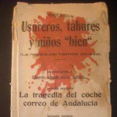 Libros antiguos: PEREZ JARILLO - USUREROS, TAHURES Y NIÑOS BIEN - LA NOVELA DEL HAMPA DORADA - RARO. Lote 21593882