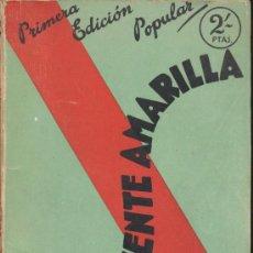 Libros antiguos: LA SERPIENTE AMARILLA. EDGARD WALLACE. COLECCIÓN POPULAR FAMA. EDITORIAL JUVENTUD 1931. Lote 19522063