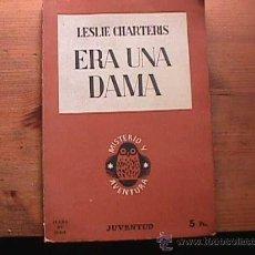 Libros antiguos: ERA UNA DAMA, LESLIE CHARTERIS, JUVENTUD, 1933. Lote 21513586