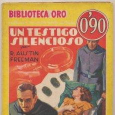 Libros antiguos: BIBLIOTECA ORO Nº 60. UN TESTIGO SILENCIOSO POR R.AUSTIN FREEMAN. EDITORIAL MOLINO 1936,. Lote 22616241