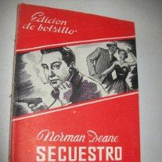 Libros antiguos: SECUESTRO//NORMAN DEANE//LAS NOVELAS DE LA PALMA, Nº.15//S/F.//EDT: MAUCCI, BARCELONA. Lote 23484411