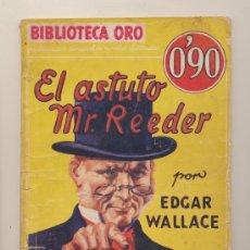 Livres anciens: BIBLIOTECA ORO Nº 17. EL ASTUTO MR. REEDER POR EDGAR WALLACE. MOLINO 1934.. Lote 28510811