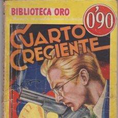Libros antiguos: BIBLIOTECA ORO Nº 54. CUARTO CRECIENTE POR VALENTINE WILLIAMS. MOLINO 1936.. Lote 28595933