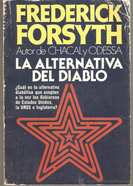 LA ALTERNATIVA DEL DIABLO FEDERICK FORSYTH 19 X 13 CM 478 PAGINAS (Libros antiguos (hasta 1936), raros y curiosos - Literatura - Terror, Misterio y Policíaco)