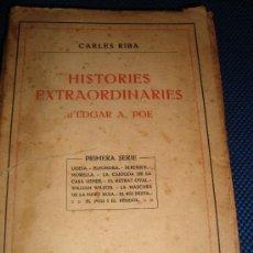Libros antiguos: (184) CARLES RIBA - HISTORIES EXTRAORDINARIES D'EDGAR A-POE. Lote 29968517