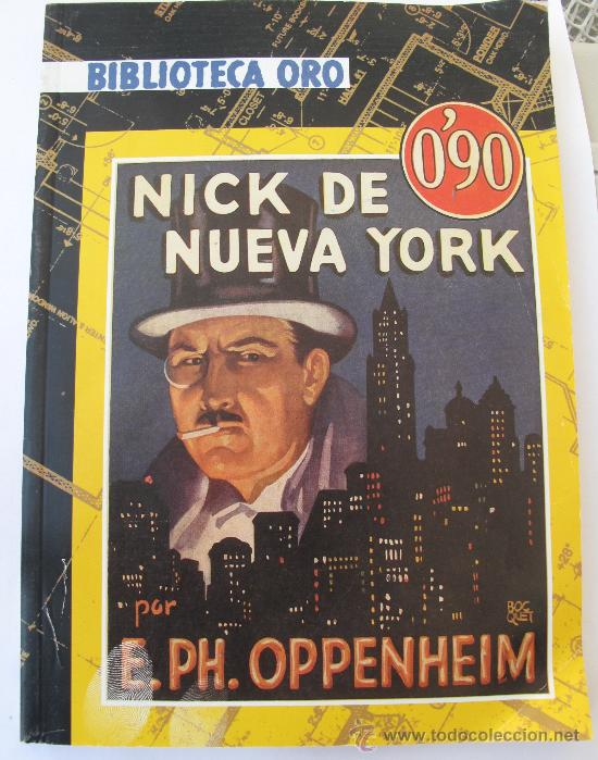 BIBLIOTECA ORO - AÑO 1934 -NICK DE NUEVA YORK - E.PH. OPPENHEIM - 1ª EDICION Nº.12 -EDITORIAL MOLINO (Libros antiguos (hasta 1936), raros y curiosos - Literatura - Terror, Misterio y Policíaco)