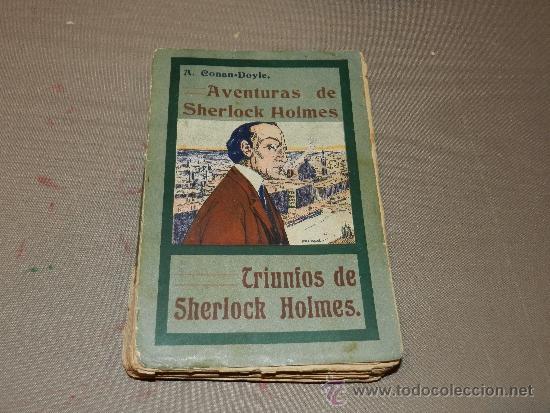 (M-23) A CONAN DOYLE , AVENTURAS DE SHERLOCK HOLMES - TRIUMFOS DE SHERLOCK HOLMES, MADRID 1907 (Libros antiguos (hasta 1936), raros y curiosos - Literatura - Terror, Misterio y Policíaco)