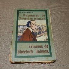 Libros antiguos: (M-23) A CONAN DOYLE , AVENTURAS DE SHERLOCK HOLMES - TRIUMFOS DE SHERLOCK HOLMES, MADRID 1907. Lote 30924500