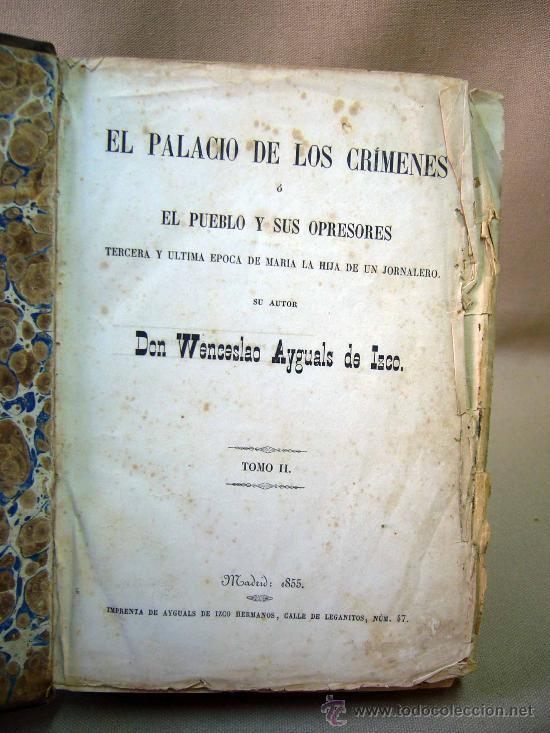 LIBRO, EL PALACIO DE LOS CRIMENES, DON WENCESLAO AYGUALS DE IZCO, TOMO II, 1855 (Libros antiguos (hasta 1936), raros y curiosos - Literatura - Terror, Misterio y Policíaco)