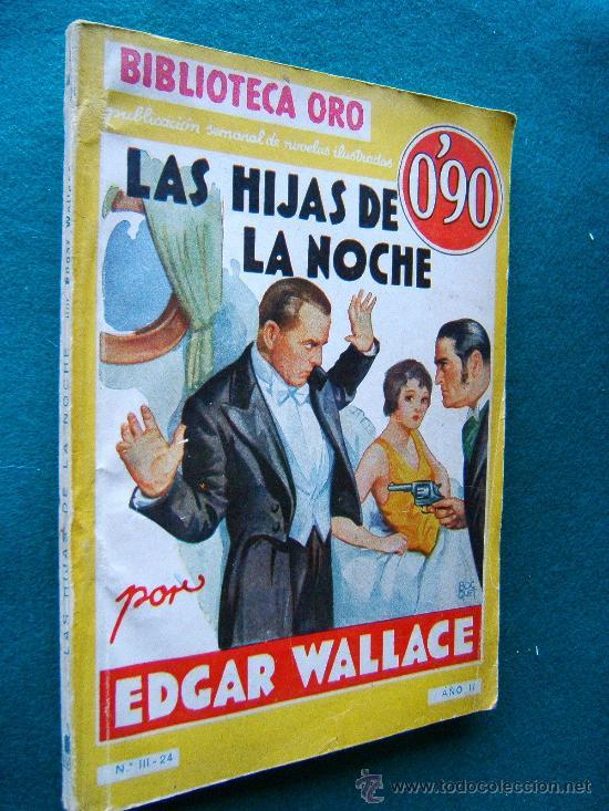 LAS HIJAS DE LA NOCHE - EDGAR WALLACE - NOVELA POLICIACA Nº III-24 - ORO-1935- 1ª EDICION EN ESPAÑOL (Libros antiguos (hasta 1936), raros y curiosos - Literatura - Terror, Misterio y Policíaco)