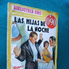 Libros antiguos: LAS HIJAS DE LA NOCHE - EDGAR WALLACE - NOVELA POLICIACA Nº III-24 - ORO-1935- 1ª EDICION EN ESPAÑOL. Lote 31979012