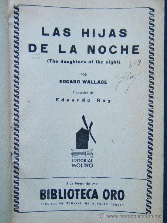 Libros antiguos: LAS HIJAS DE LA NOCHE - EDGAR WALLACE - NOVELA POLICIACA Nº III-24 - ORO-1935- 1ª EDICION EN ESPAÑOL - Foto 2 - 31979012