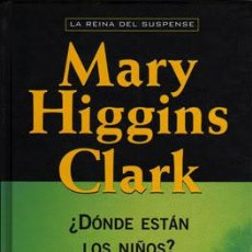 Libros antiguos: DÓNDE ESTÁN LOS NIÑOS. MARY HIGGINS CLARK, LA REINA DEL SUSPENSE. Lote 32660467