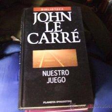 Libros antiguos: NUESTRO JUEGO DE JOHN LECARRÉ. NOVELA ESPIONAJE.. Lote 32773536