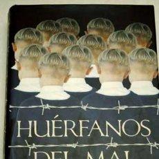 Libros antiguos: HUERFANOS DEL MAL. NICOLAS D'ESTIENNE D'ORVES. Lote 33903066