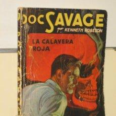 Libros antiguos: COLECCION HOMBRES AUDACES Nº 6 DOC SAVAGE LA CALAVERA ROJA - EDITORIAL MOLINO. Lote 35391116