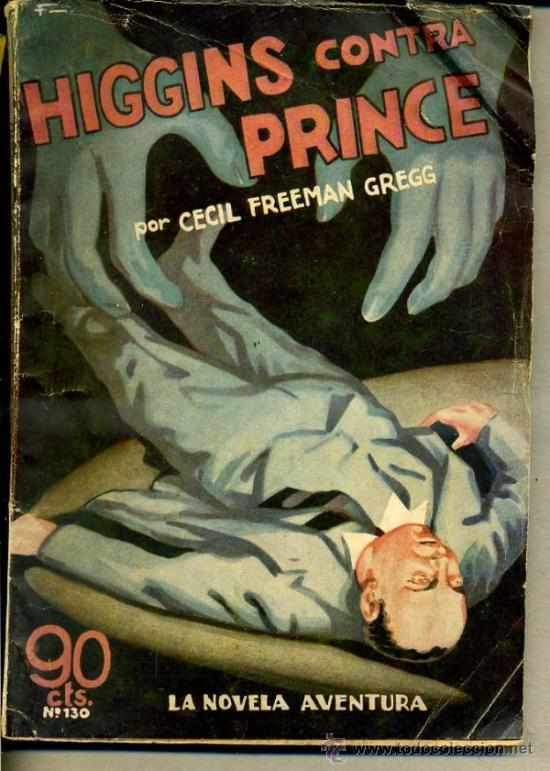 LA NOVELA AVENTURA : CECIL FREEMAN GREGG - HIGGINS CONTRA PRINCE (1936) (Libros antiguos (hasta 1936), raros y curiosos - Literatura - Terror, Misterio y Policíaco)