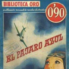 Libros antiguos: BIBLIOTECA ORO AZUL MOLINO - REX BEACH : EL PÁJARO AZUL (1935). Lote 36047257