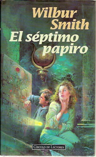 EL SEPTIMO PAPIRO WILBUR SMITH 1995 (Libros antiguos (hasta 1936), raros y curiosos - Literatura - Terror, Misterio y Policíaco)