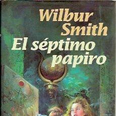 Libros antiguos: EL SEPTIMO PAPIRO WILBUR SMITH 1995. Lote 36427336