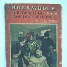Alte Bücher - LA HERENCIA DE LOS DOCE MILLONES. PONSON DU TERRAIL, Col ROCAMBOLE de LA NOVELA ILUSTRADA, Nº 77 - 37877720