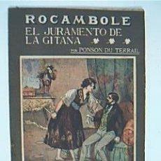 Alte Bücher - EL JURAMENTO DE LA GITANA. PONSON DU TERRAIL, Colección ROCAMBOLE de LA NOVELA ILUSTRADA, Nº 82. - 37877878