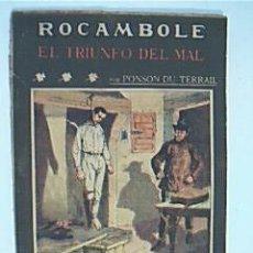 Alte Bücher - EL TRIUNFO DEL MAL. PONSON DU TERRAIL, Colección ROCAMBOLE de LA NOVELA ILUSTRADA, Nº 84. - 37877942