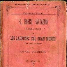 Libros antiguos: PONSON DU TERRAIL : EL BARCO FANTASMA (1897). Lote 38125794
