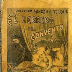 Libros antiguos: PONSON DU TERRAIL : EL HERRERO DEL CONVENTO - TOMO 2 (MAUCCI, 1897) . Lote 38513059
