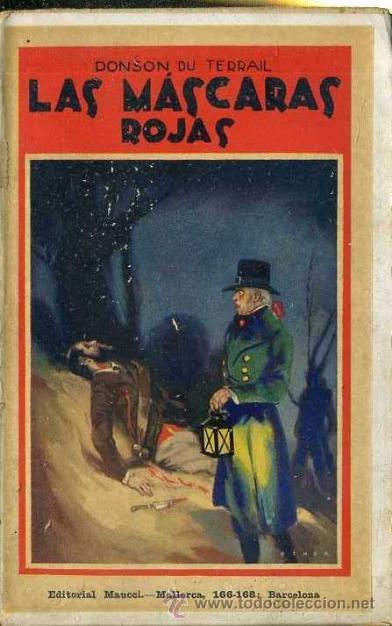 PONSON DU TERRAIL : LAS MÁSCARAS ROJAS (MAUCCI, 1911) (Libros antiguos (hasta 1936), raros y curiosos - Literatura - Terror, Misterio y Policíaco)