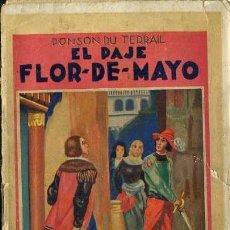 Libros antiguos: PONSON DU TERRAIL : EL PAJE FLOR DE MAYO (MAUCCI, 1911). Lote 38578045