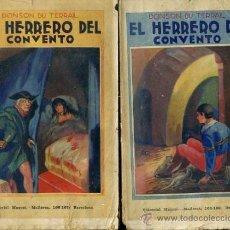 Libros antiguos: PONSON DU TERRAIL : EL HERRERO DEL CONVENTO (MAUCCI, C. 1910) DOS TOMOS. Lote 38578104