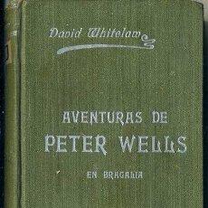 Libros antiguos: WHITELAW : AVENTURAS DE PETER WELLS EN BRAGALIA (TASSO, 1914) . Lote 38578134